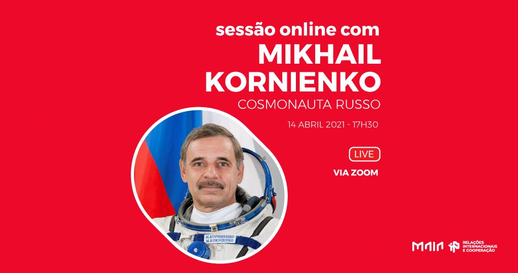 Sessão online com o cosmonauta russo Mikhail Kornienko